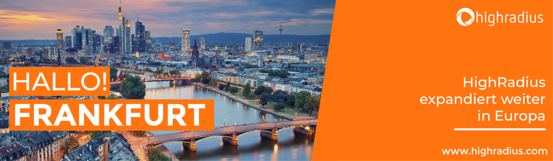 Hallo Frankfurt. HighRadius expandiert weitere in Europa